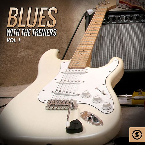 Blues with the Treniers, Vol. 1 by The Treniers