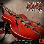 Blues with the Treniers, Vol. 2 by The Treniers