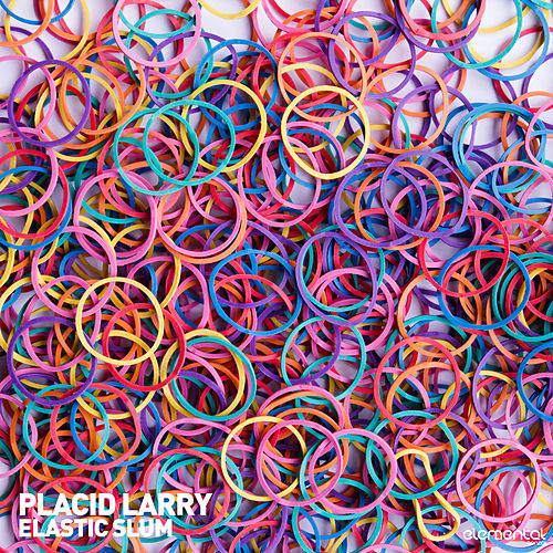 Elastic Slum by Placid Larry