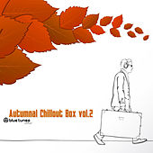 Autumnal Chillout Box Vol.2 by Various Artists