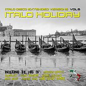 Italo Disco Extended Versions, Vol. 6 - Italo Holiday by Various Artists