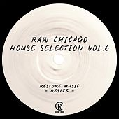 Raw Chicago House Selection, Vol. 6 by Various Artists