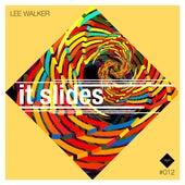 It Slides by Lee Walker