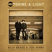 Shine A Light: Field Recordings from the Great American Railroad von Billy Bragg and Joe Henry