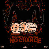 No Chance - Single by Tommy Lee sparta