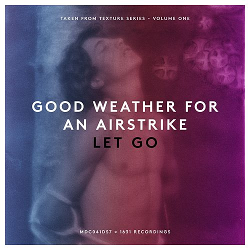 Let go by Good Weather For An Airstrike