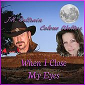When I Close You My Eyes by J. K. Coltrain