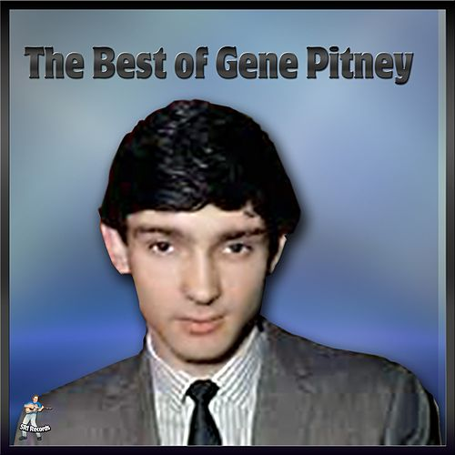 The Best Of Gene Pitney by Gene Pitney