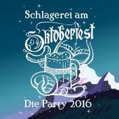 Schlagerei am Oktoberfest: Die Party 2016 by Various Artists