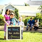 Mi Dios Ha Sido Bueno - EP by David Lugo