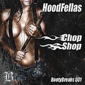 Chop Shop by Hood Fellas