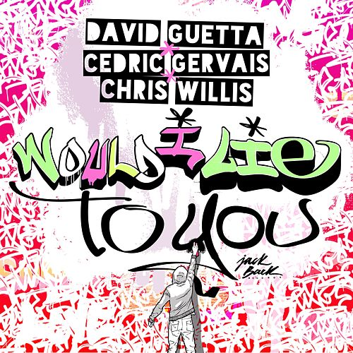 Would I Lie To You by David Guetta
