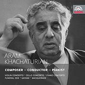 Aram Khachaturian - Composer, Conductor, Pianist by Various Artists