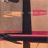 Facing Away by Chris Carroll