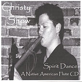 Spirit Dance - a Native American Flute Cd by Christy Snow
