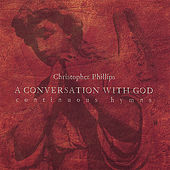 A Conversation With God by Christopher Phillips