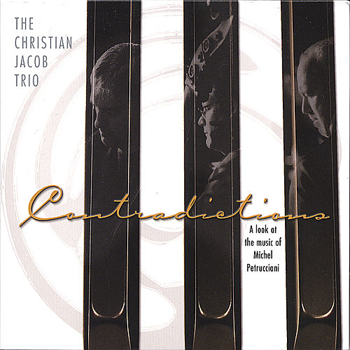 Contradictions a Look At the Music of Michel Petrucciani by Christian Jacob