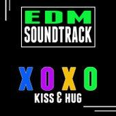 EDM Soundtrack (Kiss & Hug) Xoxo by Various Artists