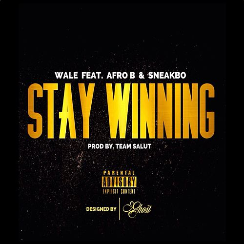 Stay Winning (ft. Afro B) by Wale