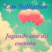 Jugando Con Mi Corazón by Solitarios
