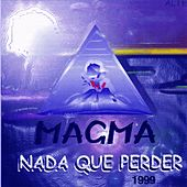 Nada Que Perder by Magma