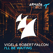 I'll Be Waiting by Vigel