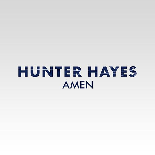 Amen by Hunter Hayes