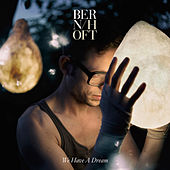 We Have a Dream von Bernhoft