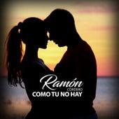 Como Tu No Hay by Ramon Cordero
