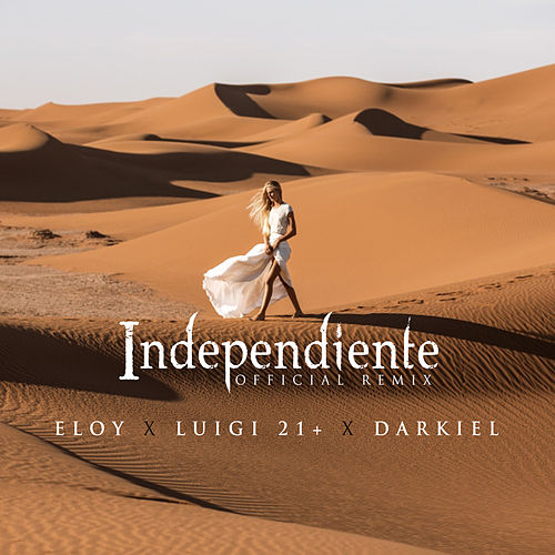 Independiente (Remix) by Eloy