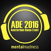 ADE 2016 - The Mental Madness Sampler by Various Artists