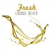 Fresh Lounge Beats by Various Artists