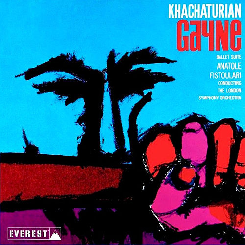 Khatchaturian: Gayne (Ballet Suite) [Transferred from the original Everest Records master tapes] by London Symphony Orchestra