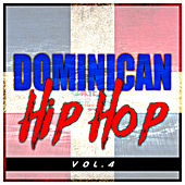 Dominican Hip Hop, Vol. 4 by Various Artists