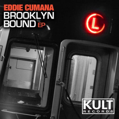 Kult Records Presents: Brooklyn Bound EP by Eddie Cumana