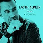 Feuer (Achtabahn Mix) by Laith Al-Deen