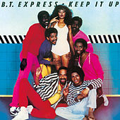 Keep It Up by B.T. Express