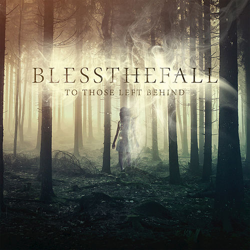 To Those Left Behind by Blessthefall