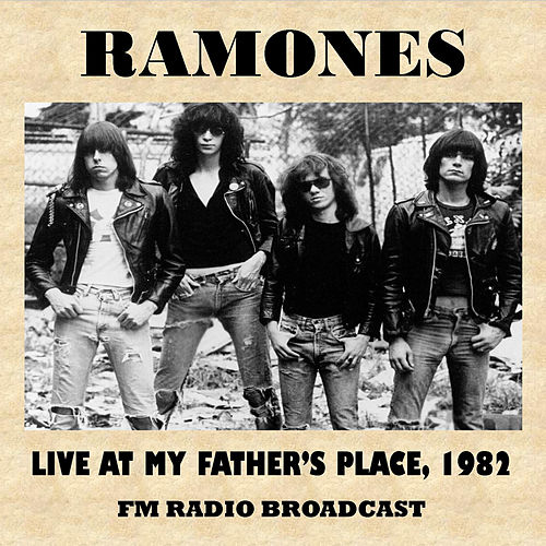 Live at My Father's Place, 1982 (FM Radio Broadcast) von The Ramones