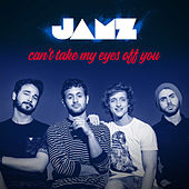 Can't Take My Eyes off You - Single by Jamz
