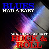 Blues Had a Baby and They Called It Rock 'N' Roll by Various Artists