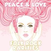 Peace & Love: Folk Rock Rarities by Various Artists