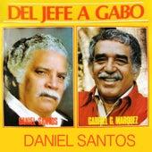 Del Jefe a Gabo by Daniel Santos