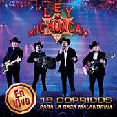 En Vivo - 18 Corridos Para La Raza Malandrina by La Ley De Michoacan