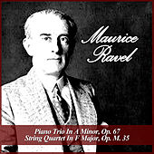 Maurice Ravel: Piano Trio In A Minor, Op. 67 / String Quartet In F Major, Op. M. 35 by Various Artists