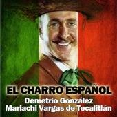 El Charro Español by Mariachi Vargas de Tecalitlan