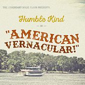 American Vernacular! by Humble Kind