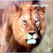 We Were Lions by Jack Lancaster