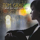 Wish You Were Here by Tom Graf