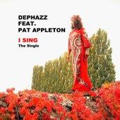 I Sing (feat. Pat Appleton) by DEPHAZZ
